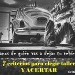 Cómo elegir un buen taller de coches: 7 criterios infalibles